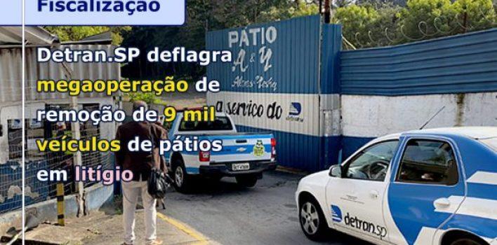DETRAN.SP DEFLAGRA MEGAOPERAÇÃO DE REMOÇÃO DE 9 MIL VEÍCULOS DE PÁTIOS EM LITÍGIO